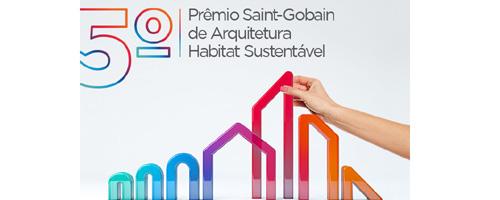 Inscrições abertas: 5º Prêmio Saint-Gobain de Arquitetura